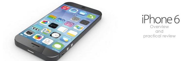 iPhone 6: Overview and Practical Review