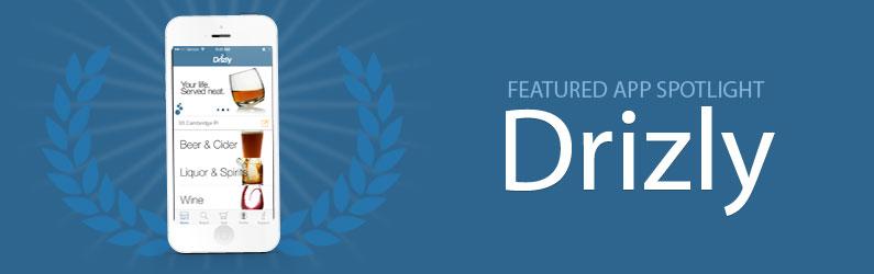 App Spotlight: Drizly