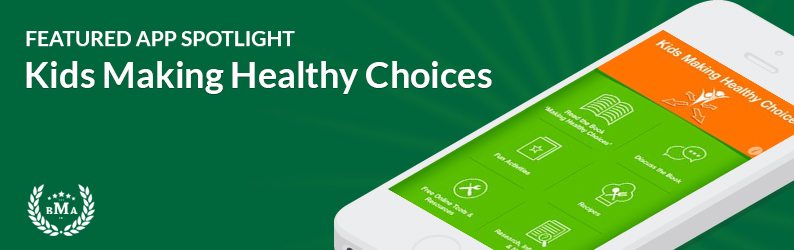 App Spotlight: Kids Making Healthy Choices