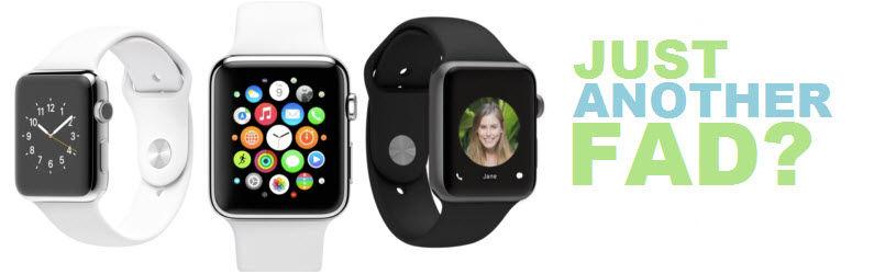 Will the Apple Watch change the world? Or is it just another fad?