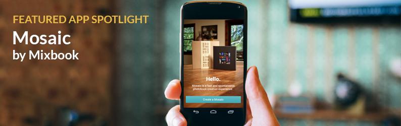 App Spotlight: Mosaic