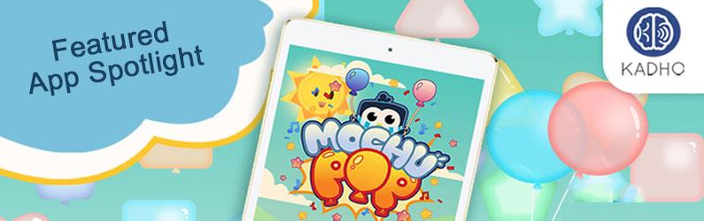App Spotlight: Mochu Pop