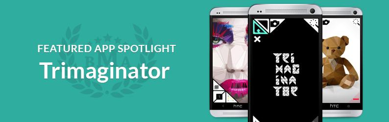 App Spotlight: Trimaginator