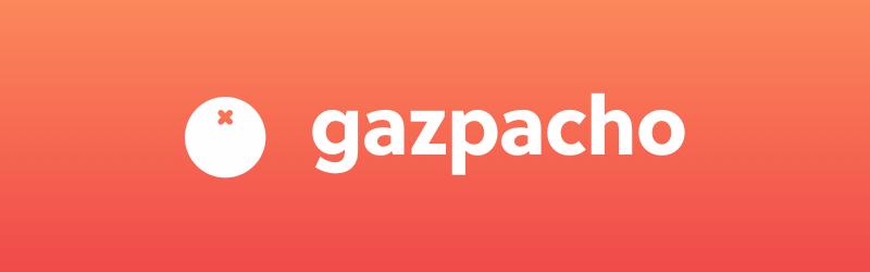 App Spotlight: Gazpacho